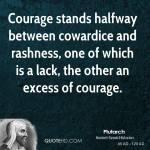 plutarch-philosopher-courage-stands-halfway-between-cowardice-and